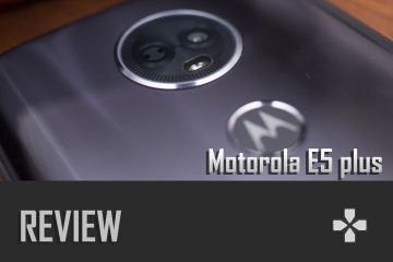 [REVIEW] Motorola e5 plus